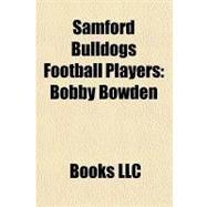 Samford Bulldogs Football Players : Bobby Bowden by , 9781156249611