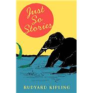 Just So Stories by Kipling, Rudyard, 9781405279611