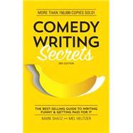 Comedy Writing Secrets by Shatz, Mark; Helitzer, Mel, 9781599639611