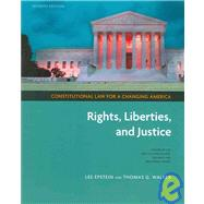 Constitutional Law for a Changing America: Rights, Liberties, and Justice by Epstein, Lee; Walker, Thomas G., 9781604269611