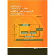 Automation, Production Systems, and Computer-Integrated Manufacturing by Groover, Mikell P., 9780133499612