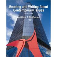 Reading and Writing About Contemporary Issues by McWhorter, Kathleen T., 9780133949612