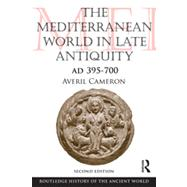 The Mediterranean World in Late Antiquity: AD 395-700 by Cameron; Averil, 9780415579612
