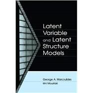 Latent Variable and Latent Structure Models by Marcoulides,George A., 9780415649612