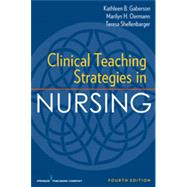 Clinical Teaching Strategies in Nursing by Gaberson, Kathleen B., Ph.D., R.N., 9780826119612