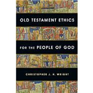 Old Testament Ethics for the People of God by Wright, Christopher J. H., 9780830839612