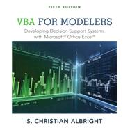 VBA for Modelers Developing Decision Support Systems with Microsoft Office Excel by Albright, S. Christian, 9781285869612