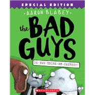 The Bad Guys in Do-You-Think-He-Saurus?!: Special Edition (The Bad Guys #7) by Blabey, Aaron, 9781338189612