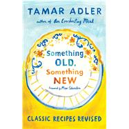 Something Old, Something New by Adler, Tamar, 9781476799612