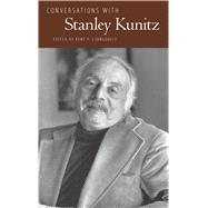 Conversations with Stanley Kunitz by Ljungquist, Kent P., 9781496809612