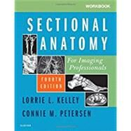 Sectional Anatomy for Imaging Professionals by Kelley, Lorrie L.; Petersen, Connie M., 9780323569613