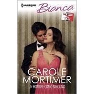 Un hombre como ninguno (A Man Like No Other) by Mortimer, Carole, 9780373519613