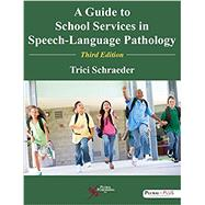 A Guide to School Services in Speech-language Pathology by Schraeder, Trici, 9781597569613
