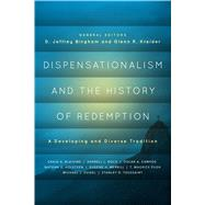Dispensationalism and the History of Redemption A Developing and Diverse Tradition by Bingham, D. Jeffrey; Kreider, Glenn R., 9780802409614