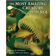 The Most Amazing Creature in the Sea by Guiberson, Brenda Z.; Spirin, Gennady, 9780805099614