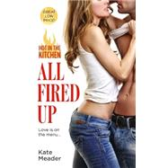 All Fired Up by Meader, Kate, 9781455599615