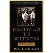 Destined to Witness : Growing up Black in Nazi Germany by Massaquoi, Hans J., 9780060959616