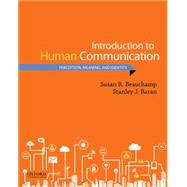 Introduction to Human Communication Perception, Meaning, and Identity by R. Beauchamp, Susan; J. Baran, Stanley, 9780190269616