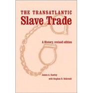 The Transatlantic Slave Trade by Rawley, James A.; Behrendt, Stephen D., 9780803239616