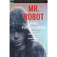 Mr. Robot and Philosophy by Greene, Richard; Robison-Greene, Rachel, 9780812699616