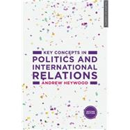 Key Concepts in Politics and International Relations 9781137489616N