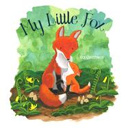 My Little Fox by Chrustowski, Rick, 9781481469616