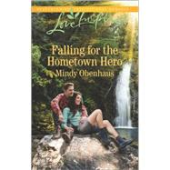 Falling for the Hometown Hero by Obenhaus, Mindy, 9780373719617