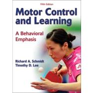 Motor Control and Learning : A Behavioral Emphasis by Schmidt, Richard A.; Lee, Timothy D., Ph.D., 9780736079617