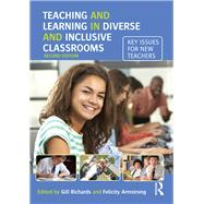 Teaching and Learning in Diverse and Inclusive Classrooms: Key Issues for New Teachers by Richards; Gill, 9781138919617