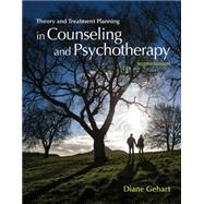 Theory and Treatment Planning in Counseling and Psychotherapy by Gehart, Diane R., 9781305089617