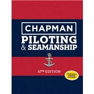 Chapman Piloting & Seamanship 67th Edition by Unknown, 9781588169617