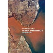 Computational River Dynamics by Wu; Weiming, 9780415449618
