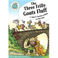 The Three Frilly Goats Fluff by Guillain, Adam; Guillain, Charlotte; Littler, Phil, 9780778719618