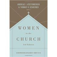 Women in the Church by Köstenberger, Andreas J.; Schreiner, Thomas R., 9781433549618