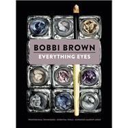 Everything Eyes by Brown, Bobbi; Bliss, Sara (CON), 9781452119618