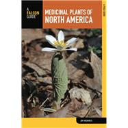 Falcon Guide Medicinal Plants of North America by Meuninck, Jim, 9781493019618