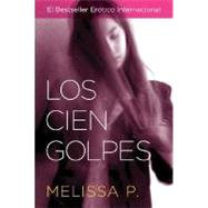 Cien Golpes : Una Novela by Parente, Melissa, 9780060789619