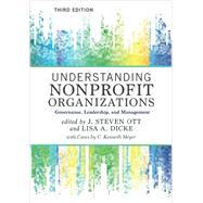 Understanding Nonprofit Organizations by Ott, J. Steven; Dicke, Lisa A.; Meyer, C. Kenneth (CON), 9780813349619