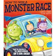 How to Win a Monster Race by Hart, Caryl; Eaves, Ed, 9780857079619