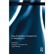 Neo-Aristotelian Perspectives in Metaphysics by Novotn²; Daniel D., 9781138209619
