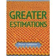 Greater Estimations by Goldstone, Bruce; Goldstone, Bruce, 9781250079619