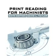 Print Reading for Machinists by Taylor, David L., 9781285419619