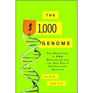 The $1,000 Genome: The Revolution in DNA Sequencing and the New Era of Personalized Medicine by Davies, Kevin, 9781416569619
