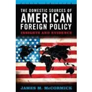 The Domestic Sources of American Foreign Policy by McCormick, James M., 9781442209619
