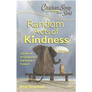Random Acts of Kindness by Newmark, Amy, 9781611599619
