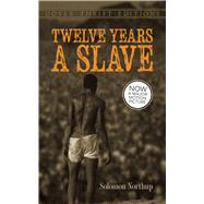 Twelve Years a Slave by Northup, Solomon, 9780486789620