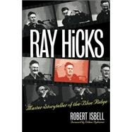Ray Hicks: Master Storyteller of the Blue Ridge by Isbell, Robert, 9780807849620