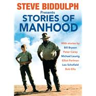 Stories of Manhood by Biddulph, Steve, 9780987419620