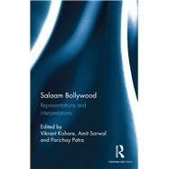 Salaam Bollywood: Representations and Interpretations by Kishore; Vikrant, 9781138649620