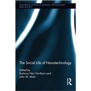 The Social Life of Nanotechnology by Harthorn; Barbara Herr, 9780415629621